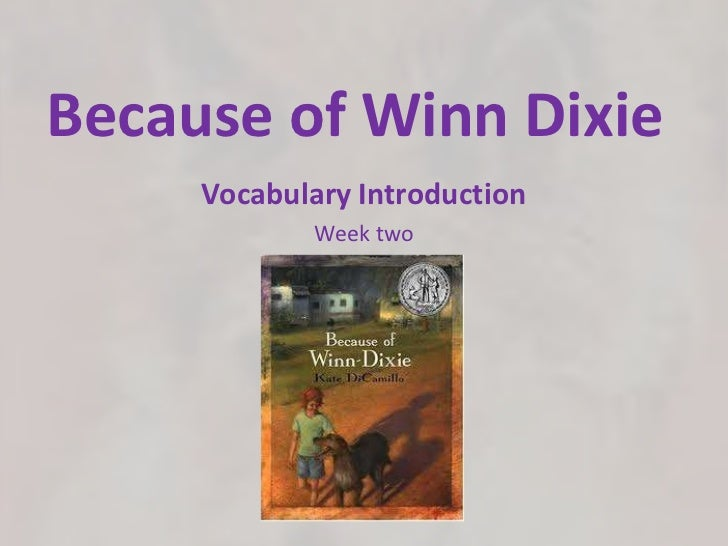 Because of Winn Dixie<br />Vocabulary Introduction<br />Week two<br />
