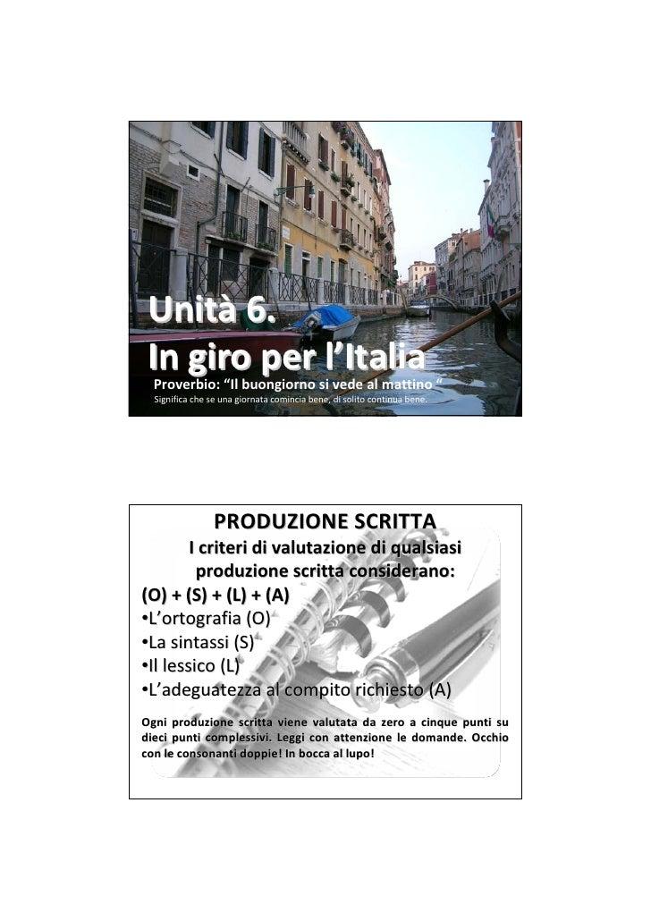 """Unità 6.  Ingiroper l'Italia   Proverbio:""""Il buongiorno sivedealmattino """"   Significache seunagiornata comincia b..."""