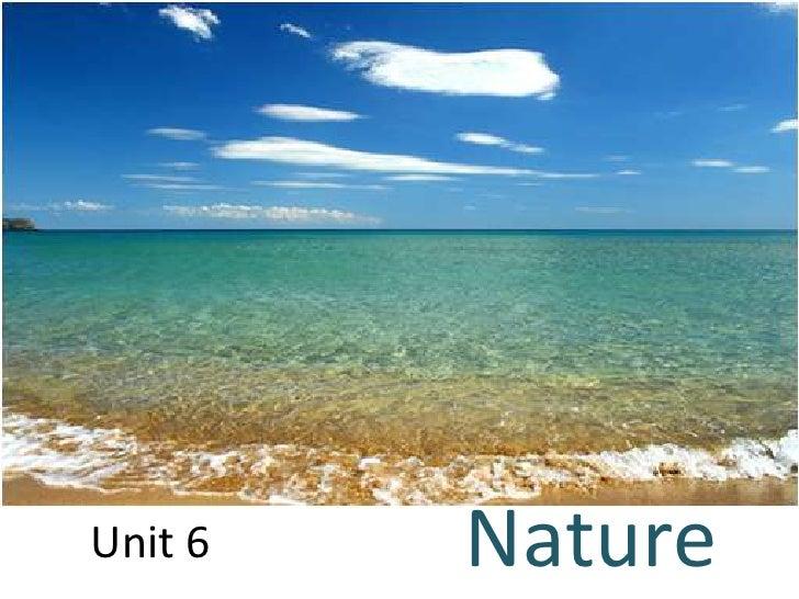 Unit 6<br />Nature<br />