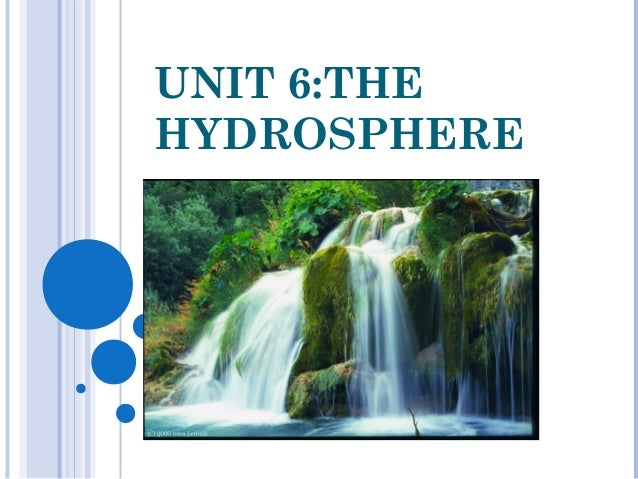UNIT 6:THEHYDROSPHERE