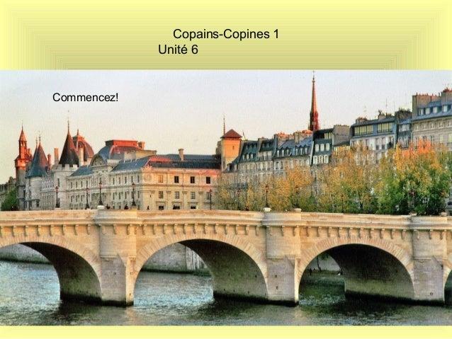 Copains-Copines 1 Unité 6 Commencez!