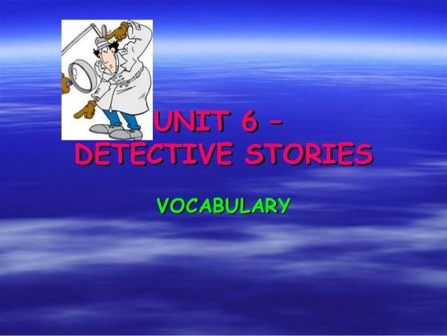 UNIT 6 –DETECTIVE STORIES    VOCABULARY