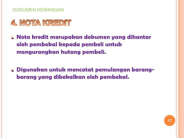 DOKUMEN KEWANGAN Nota kredit merupakan dokumen yang dihantar oleh pembekal kepada pembeli untuk mengurangkan hutang pembel...