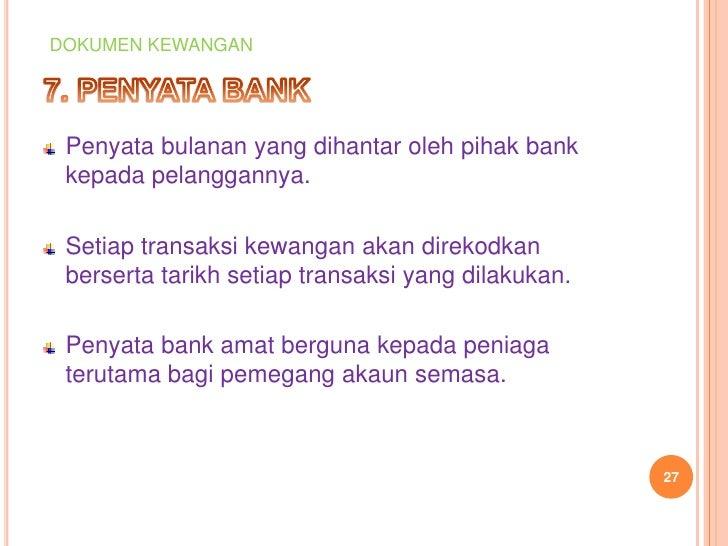 DOKUMEN KEWANGAN Penyata bulanan yang dihantar oleh pihak bank kepada pelanggannya. Setiap transaksi kewangan akan direkod...