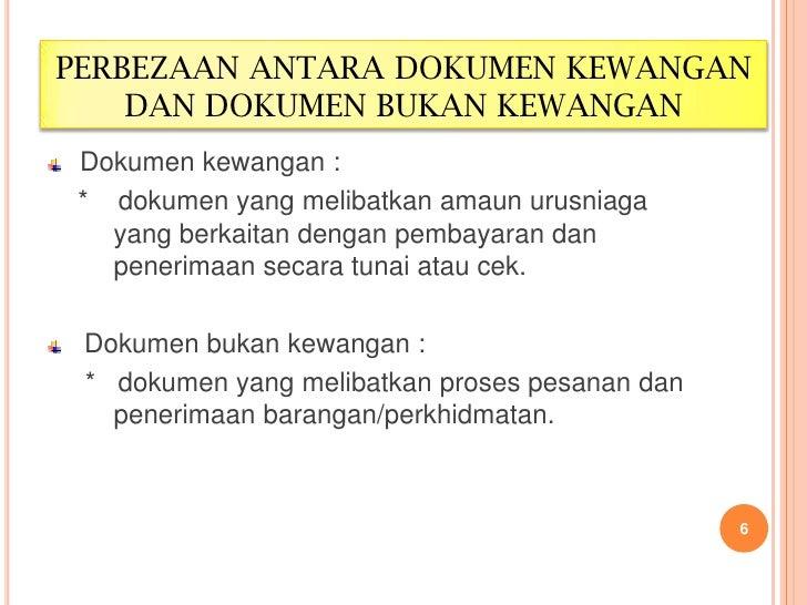 PERBEZAAN ANTARA DOKUMEN KEWANGAN    DAN DOKUMEN BUKAN KEWANGAN Dokumen kewangan : * dokumen yang melibatkan amaun urusnia...