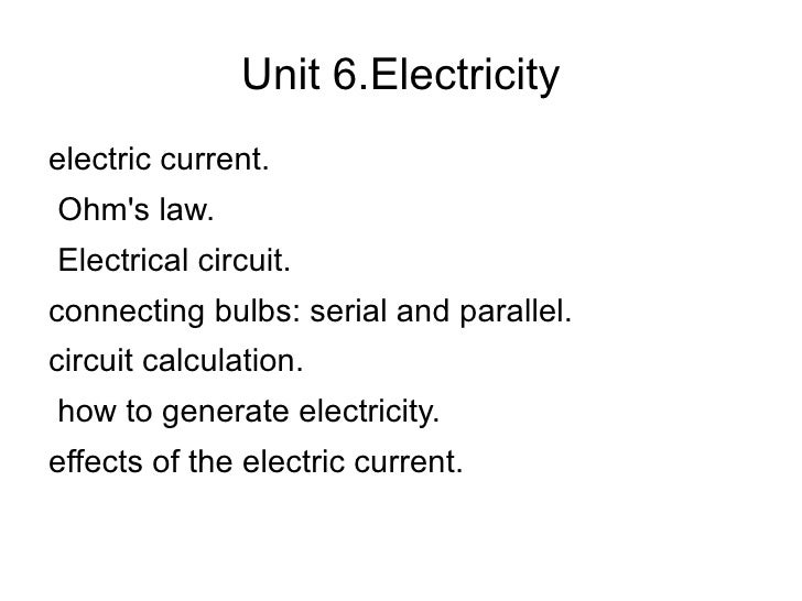 Unit 6.Electricity <ul><li>electric current.