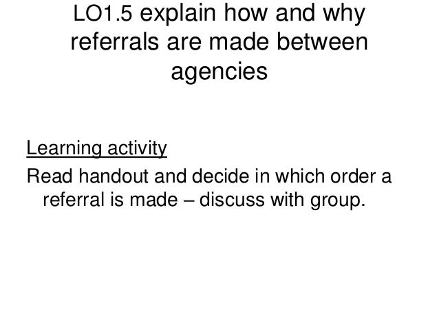 explain how and why referrals are made between agencies essay