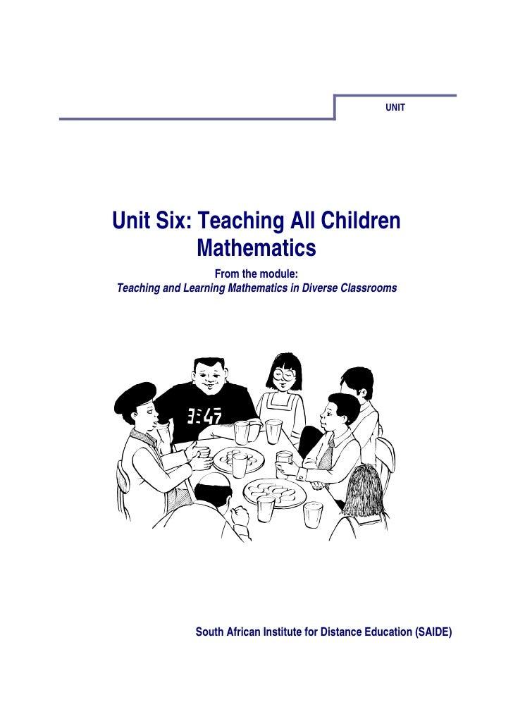 UNITUnit Six: Teaching All Children          Mathematics                   From the module:Teaching and Learning Mathemati...