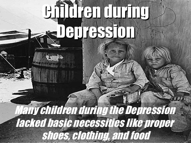 life in the time of the great depression Though my mom wasn't born until long after the great depression, it did hit her farming family pretty hard by the time she came around in the 1950s, the family was still relying on the meager.