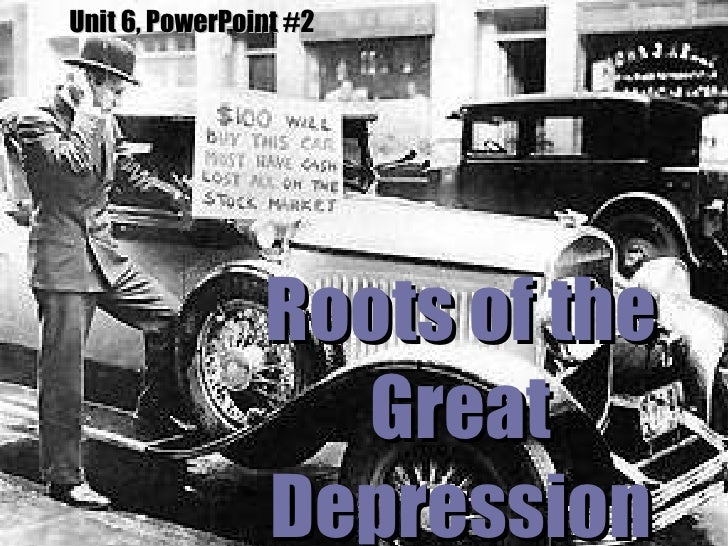 Unit 6 powerpoint (the great depression begins)