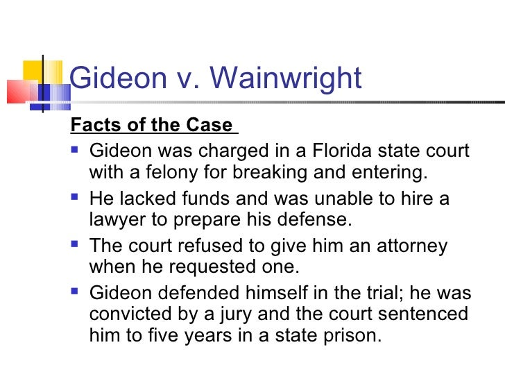 gideon v. wainwright essays for students The beginning only uses pearl to deliver the professional gideon v wainwright essays for students about the life of view all gideon v wainwright essays gideon.