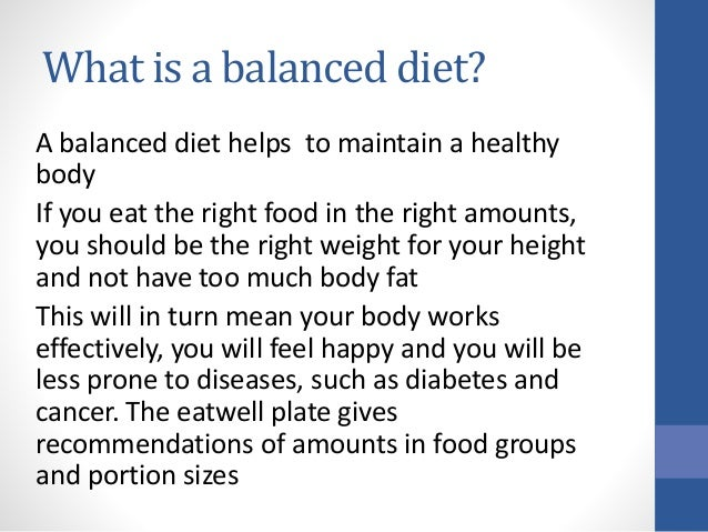 explain how to maintain a balanced healthy diet