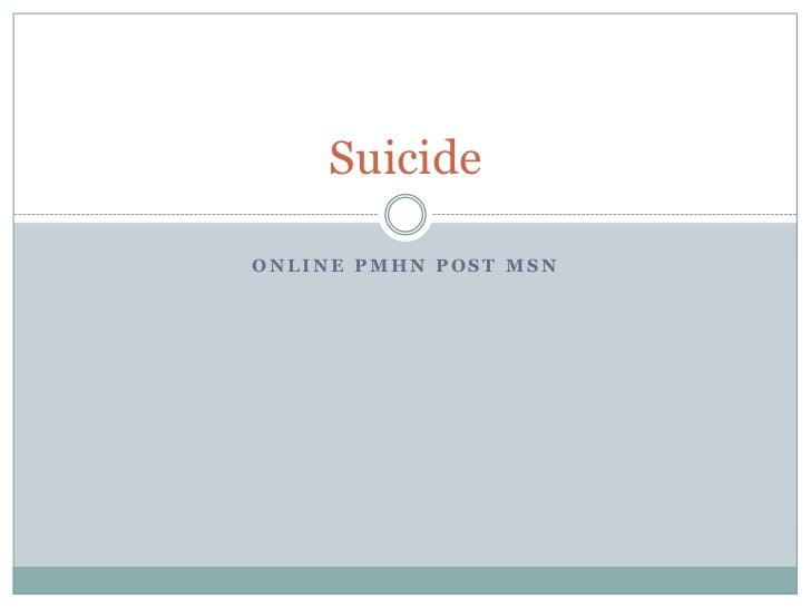 SuicideONLINE PMHN POST MSN