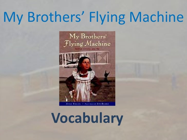 My Brothers' Flying Machine<br />Vocabulary<br />