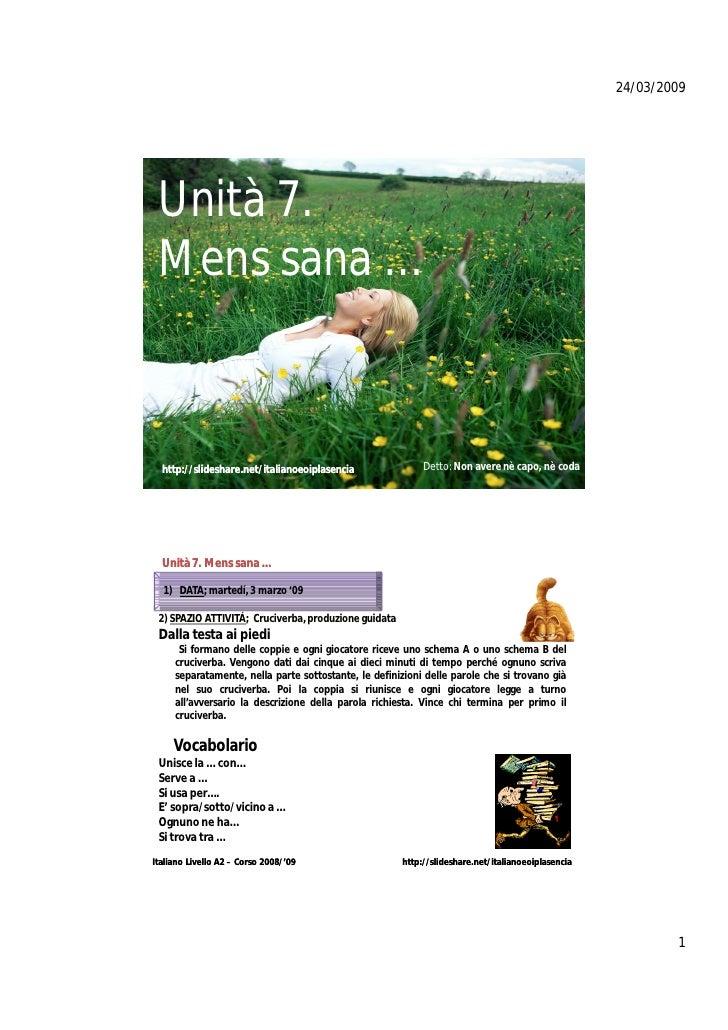 24/03/2009      Unità 7.  Mens sana …      http://slideshare.net/italianoeoiplasencia               Detto: Non avere nè ca...