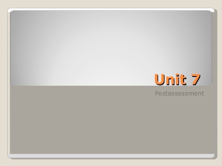 Unit 7  Postassessment