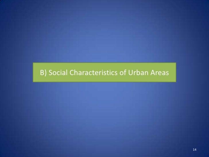 B) Social Characteristics of Urban Areas                                           14