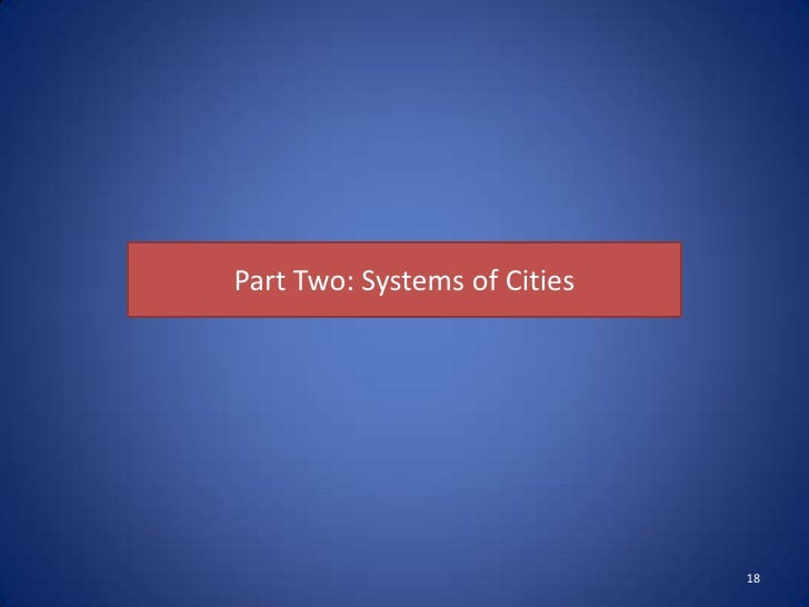 Part Two: Systems of Cities                              18