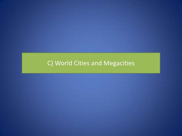 C) World Cities and Megacities