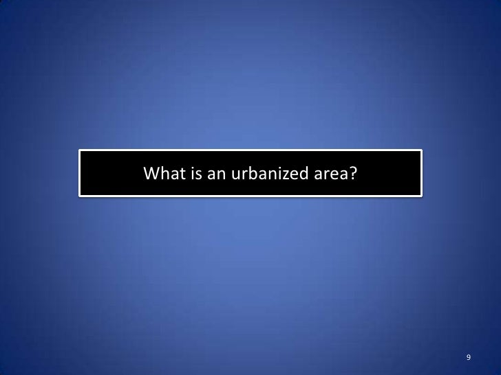 What is an urbanized area?                             9