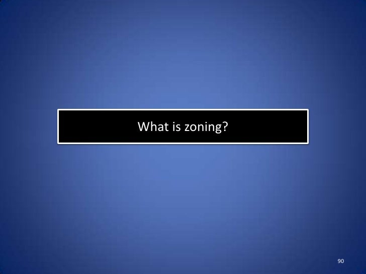 Effects of Zoning• Makes it difficult for poor residents to escape  their neighborhoods.• Criticized because it interferes...