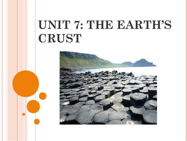 UNIT 7: THE EARTH'SCRUST