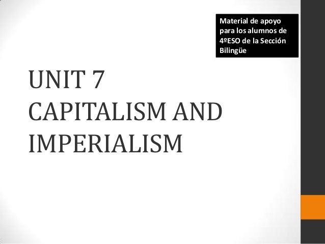 Material de apoyo para los alumnos de 4ºESO de la Sección Bilingüe  UNIT 7 CAPITALISM AND IMPERIALISM