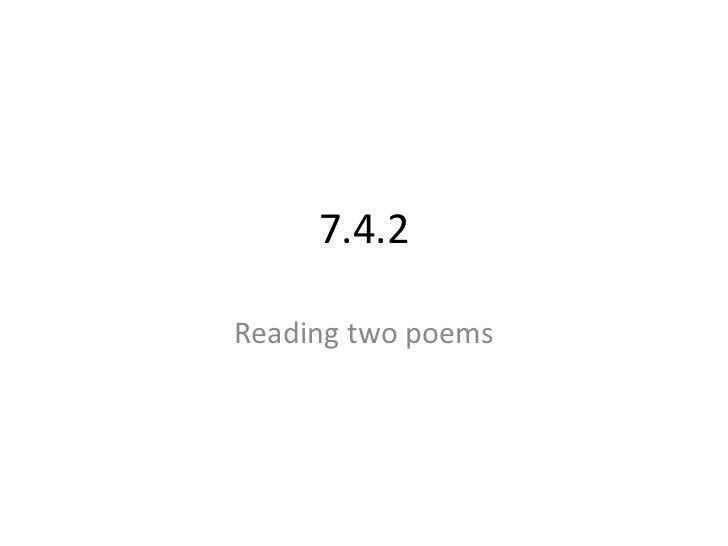 7.4.2<br />Reading two poems<br />