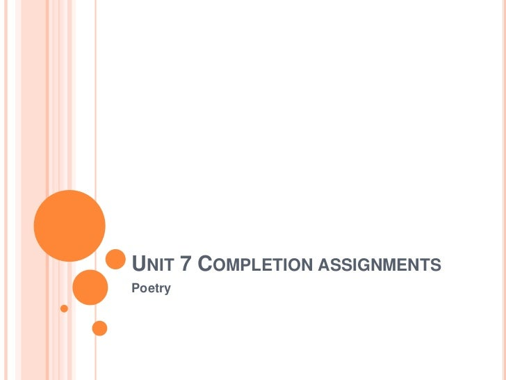Unit 7 Completion assignments<br />Poetry<br />