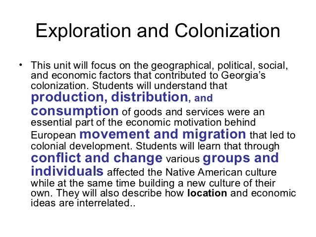 americas exploration and motivation for colonization The history of colonial north america centers  crossed the atlantic  for different reasons, and their  of exploration of the st lawrence valley.