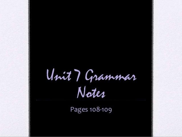 Unit 7 Grammar Notes Pages 108-109