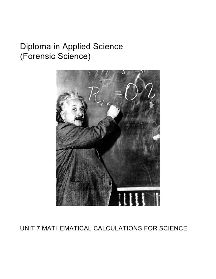Diploma in Applied Science(Forensic Science)UNIT 7 MATHEMATICAL CALCULATIONS FOR SCIENCE
