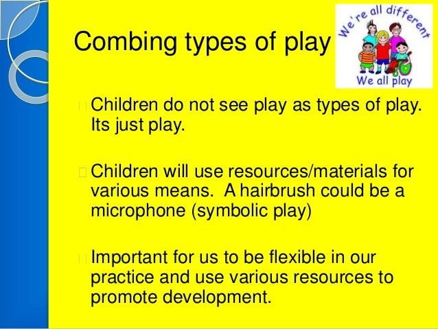 unit 7 play and learning in Learning outcomes lo4 be able to support different types of play for children ac  41 describe benefits of: physical play creative play imaginative play sensory.