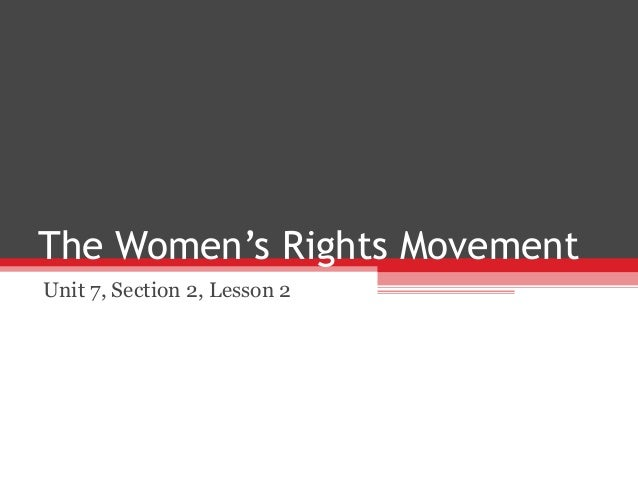 The Women's Rights MovementUnit 7, Section 2, Lesson 2