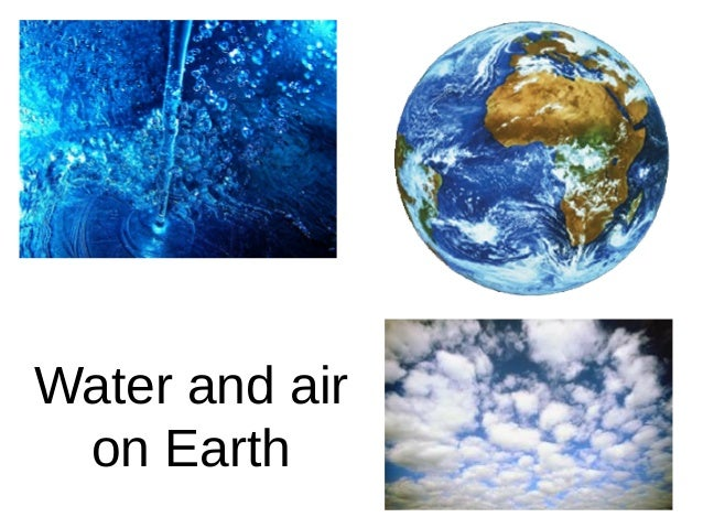 Water and air on Earth