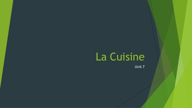 La Cuisine Unit 7