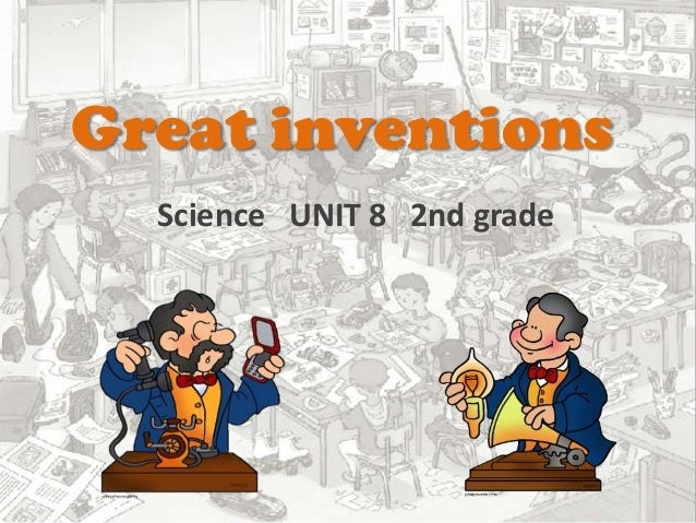 Great inventions Science UNIT 8 2nd grade