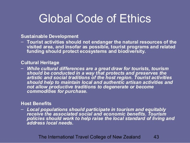 global codes of ethics for tourism Global code of ethics for tourism introduction 1 the world tourism leaders convened by the world tourism organization at a meeting on the social impact of tourism, in manila (philippines.