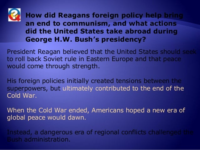 """reagans strategic policies helped bring an end to cold war In russia, reagan rememberedfor helping bring down soviet union  """"reagan's policy was consistent and precise, and he had a great talent of choosing the right people for his administration ."""