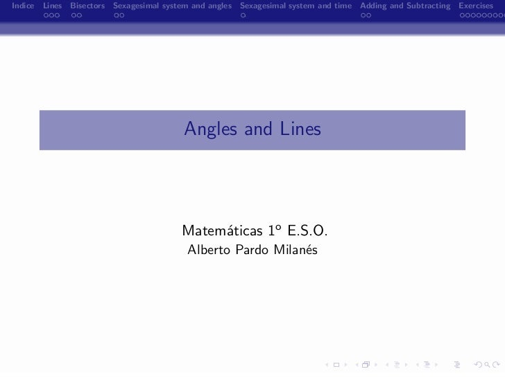 Indice Lines Bisectors Sexagesimal system and angles Sexagesimal system and time Adding and Subtracting Exercises         ...