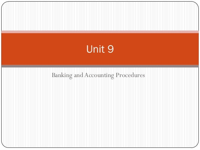 Unit 9Banking and Accounting Procedures