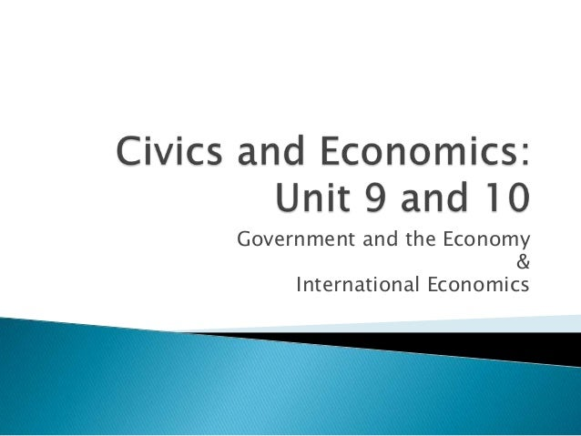 Government and the Economy                           &     International Economics