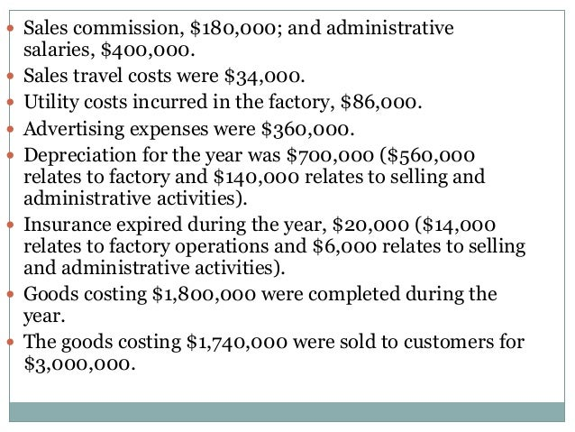  Sales commission, $180,000; and administrative            salaries, $400,000. Sales travel costs were $34,000. Ut...