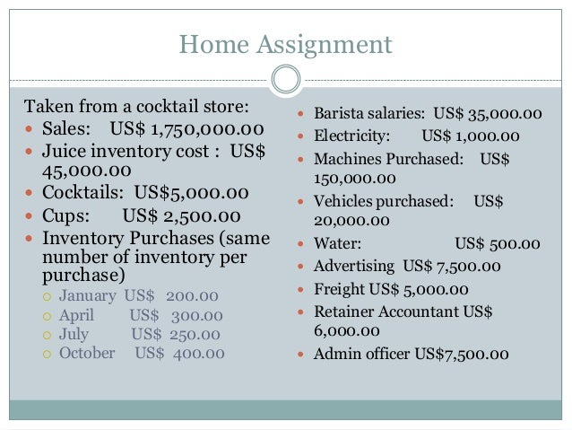 Home Assignment Taken from a cocktail store:  Sales: US$ 1,750,000.00  Juice inventory cost : US$ 45,000.00  Cocktails:...