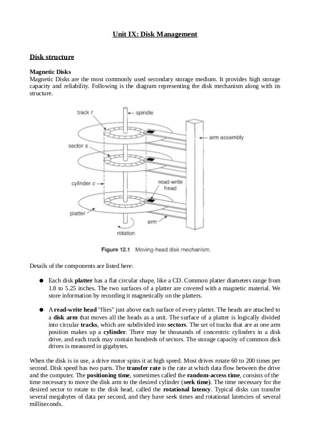 Unit IX: Disk Management Disk structure Magnetic Disks Magnetic Disks are the most commonly used secondary storage medium....