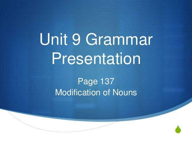 S Unit 9 Grammar Presentation Page 137 Modification of Nouns