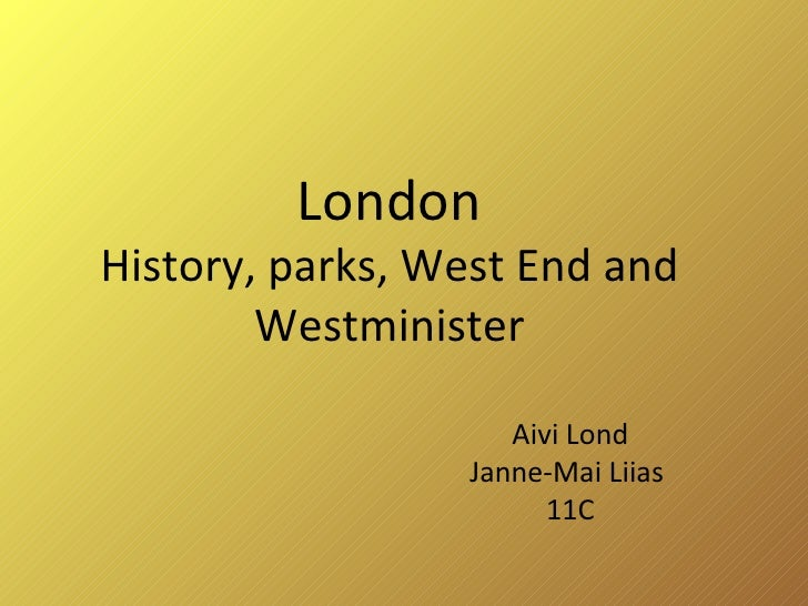 London History, parks, West End and Westminister Aivi Lond Janne-Mai Liias  11C
