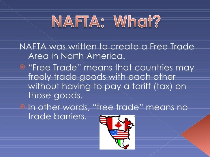 the role and impact of north american free trade agreement nafta Get an answer for 'what is the purpose of nafta' and find homework help for other north american free trade agreement questions at enotes.