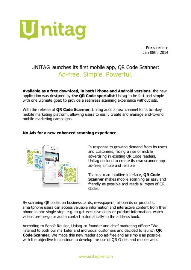 Press release Jan 08th, 2014  UNITAG launches its first mobile app, QR Code Scanner:  Ad-free. Simple. Powerful. Available...