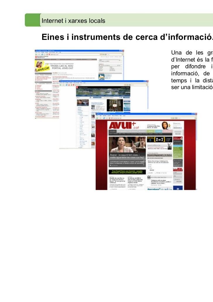 Internet i xarxes localsEines i instruments de cerca d'informació.                               Una de les grans aportaci...